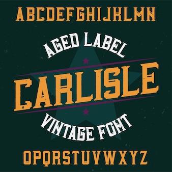 Carattere tipografico di etichetta vintage denominato carlisle.