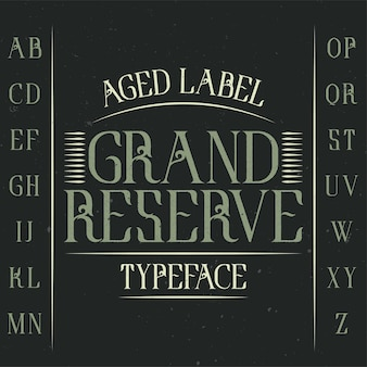 Vintage label typeface named grand reserve.