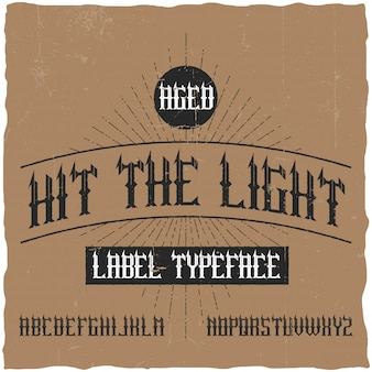 Vintage label typeface named hit the light. good font to use in any vintage labels or logo.