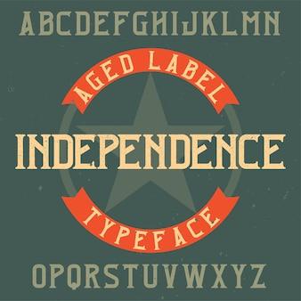 Vintage label typeface named independence.