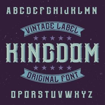 Carattere tipografico di etichetta vintage denominato kingdom.