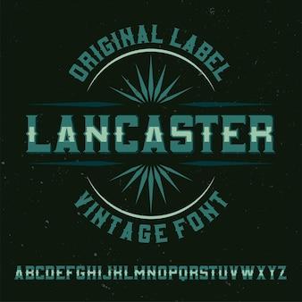 Vintage label typeface named lancaster.