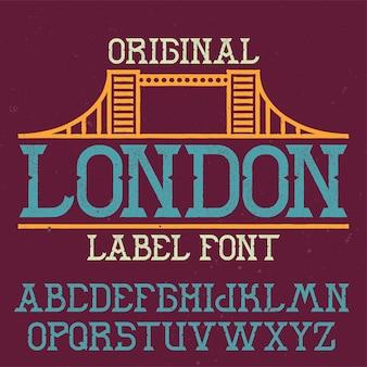 Vintage label typeface named london.