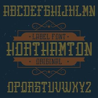 Northamton이라는 빈티지 라벨 서체. 빈티지 라벨이나 로고에 사용하기에 좋은 글꼴입니다.