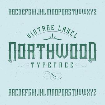 Vintage label typeface named northwood