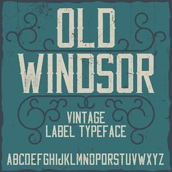 Vintage label typeface named old windsor.