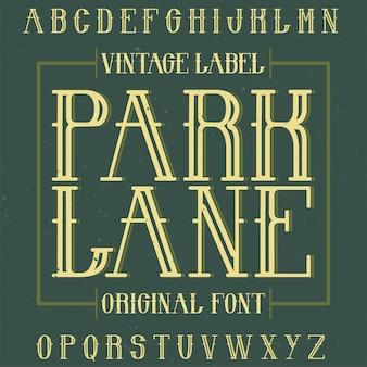 Carattere tipografico di etichetta vintage denominato park lane.