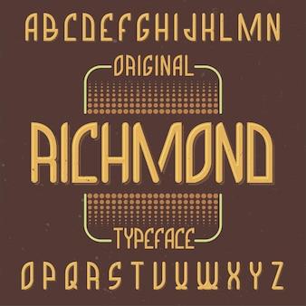 Vintage label typeface named richmond.