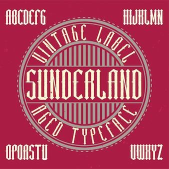 Vintage label typeface named sunderland.