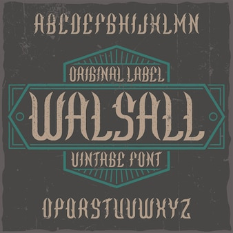Vintage label typeface named walsall.