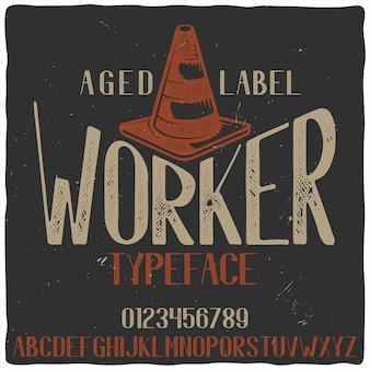 Старинный шрифт этикетки под названием «рабочий» с иллюстрацией дорожного конуса.