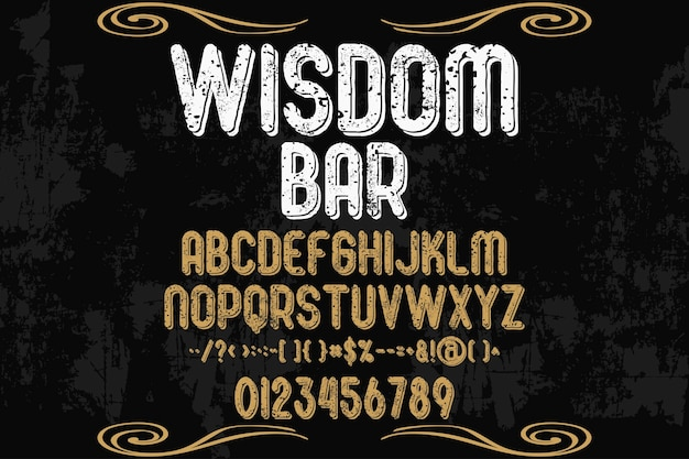 Vintage lettering alphabetical graphic style wisdom bar