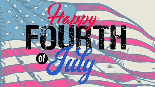 Vintage lettering greeting card happy fourth of july
