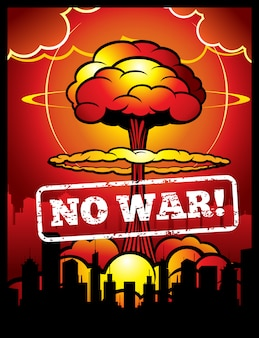 Vintage no war vector poster with explosion of atomic bomb and nuclear mushroom.