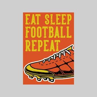 ヴィンテージポスターデザインは、睡眠サッカーリピートレトロイラストを食べる