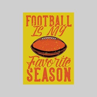 빈티지 포스터 디자인 축구는 내가 가장 좋아하는 시즌 복고풍 일러스트입니다