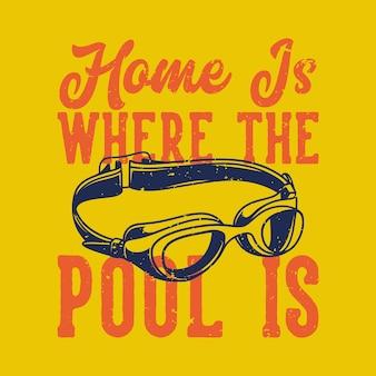 Винтажный слоган: дом там, где бассейн