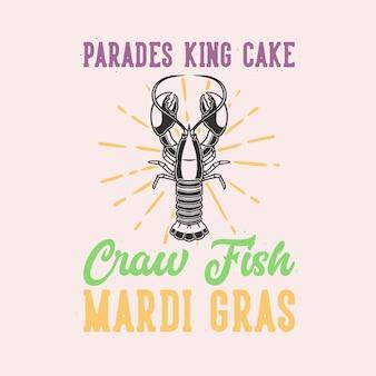 Vintage slogan parades king cake craw fish mardi gras