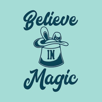 Винтажный лозунг типографии верят в волшебство