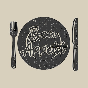 Vintage slogan typography bon appetit for t shirt design