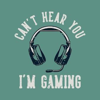 Винтажный слоган, типографика, тебя не слышу, я играю