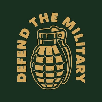 Vintage slogan typography defend the military for t shirt design