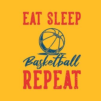 ビンテージスローガンのタイポグラフィは、tシャツデザインの睡眠バスケットボールの繰り返しを食べる