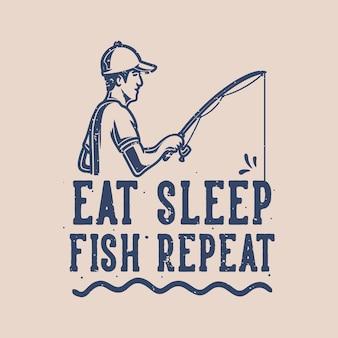Винтажный лозунг типографии ест спящую рыбу, повтор для дизайна футболки