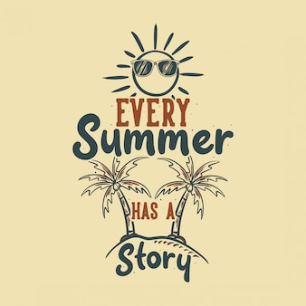 Vintage slogan typography every summer has a story