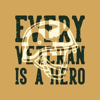 Винтажная типография со слоганом: каждый ветеран - герой дизайна футболок