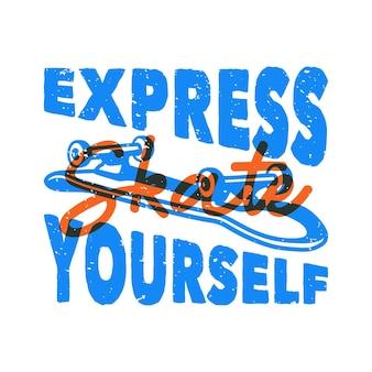 Винтажная типография с слоганом экспресс-катайся на коньках для дизайна футболки