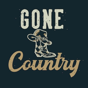 Vintage slogan typography gone country design