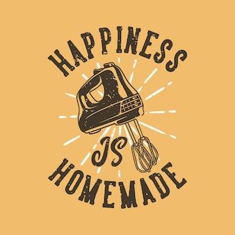 ヴィンテージスローガンタイポグラフィの幸福は自家製です