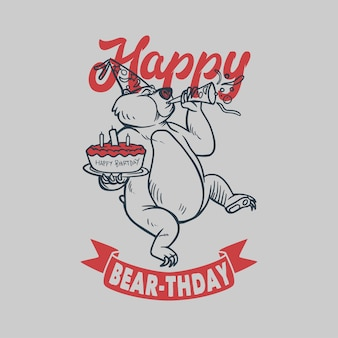 Vintage slogan typography happy bear-thday bear is celebrating a birthday