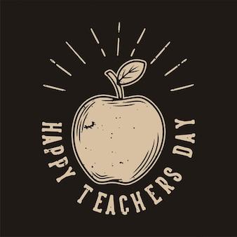 Винтажный лозунг типографии счастливый день учителя для дизайна футболки