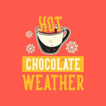 빈티지 슬로건 타이포그래피 핫 초콜릿 날씨 티셔츠