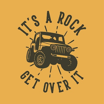 ヴィンテージスローガンのタイポグラフィそれはtシャツのデザインのためにそれを乗り越える岩です