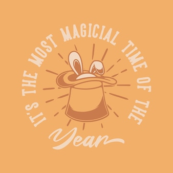 Vintage slogan typography it's the most magical time of the year