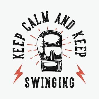 빈티지 슬로건 타이포그래피는 침착하고 티셔츠를 위해 계속 흔들립니다.