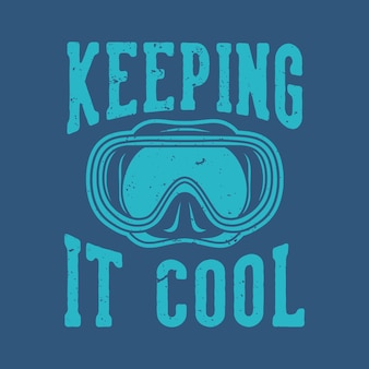 Vintage slogan typography keeping it cool for t shirt design