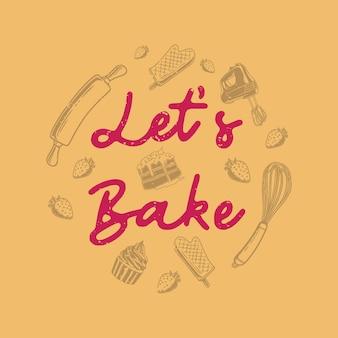 Винтажная типография со слоганом: давайте испечем для дизайна футболки