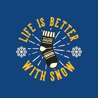 Винтажный слоган типографики: жизнь лучше со снегом