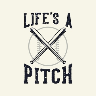 Vintage slogan typography life's a pitch
