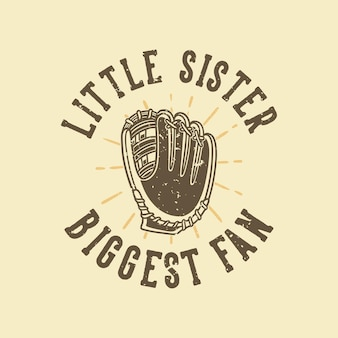 Vintage slogan typography little sister biggest fan for t shirt design