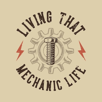 Tシャツデザインのメカニックライフを生きるヴィンテージスローガンタイポグラフィ