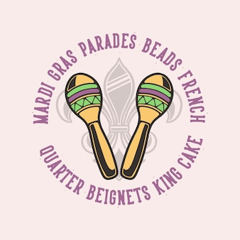 Vintage slogan typography mardi gras parades beads french quarter beignets king cake for t shirt design