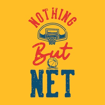Vintage slogan typography nothing but net