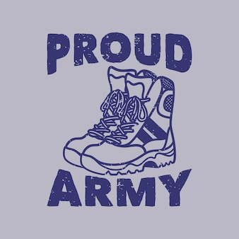 Vintage slogan typography proud army for t shirt design
