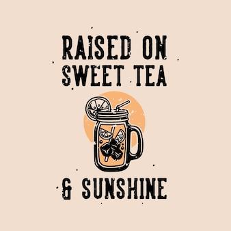 Винтажная типографика со слоганом на сладком чае и солнечном свете