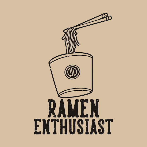 Vintage slogan typography ramen enthusiast for t shirt design